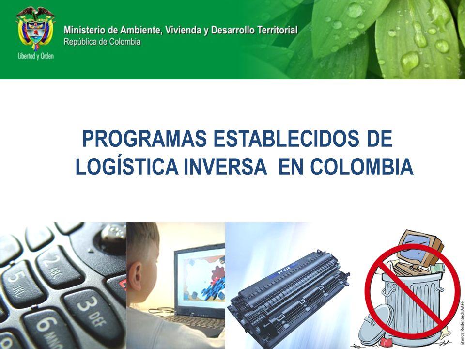 PROGRAMAS ESTABLECIDOS DE LOGÍSTICA INVERSA EN COLOMBIA