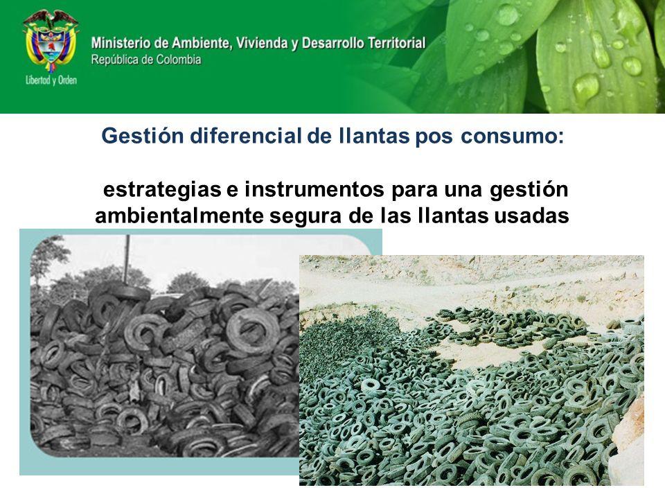Gestión diferencial de llantas pos consumo: estrategias e instrumentos para una gestión ambientalmente segura de las llantas usadas