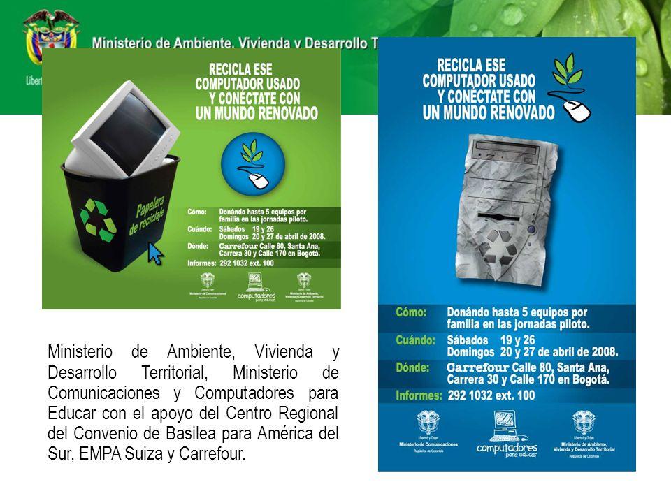 Ministerio de Ambiente, Vivienda y Desarrollo Territorial, Ministerio de Comunicaciones y Computadores para Educar con el apoyo del Centro Regional del Convenio de Basilea para América del Sur, EMPA Suiza y Carrefour.
