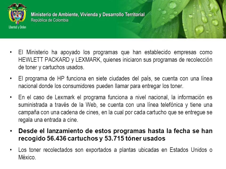 El Ministerio ha apoyado los programas que han establecido empresas como HEWLETT PACKARD y LEXMARK, quienes iniciaron sus programas de recolección de toner y cartuchos usados.