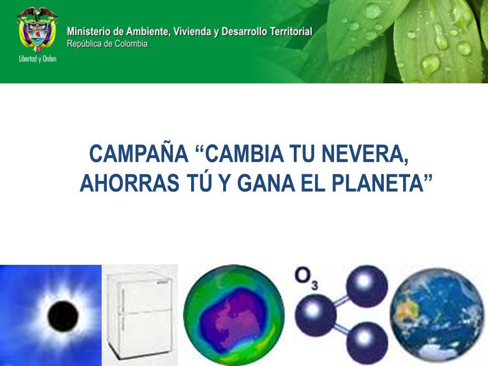 CAMPAÑA CAMBIA TU NEVERA, AHORRAS TÚ Y GANA EL PLANETA