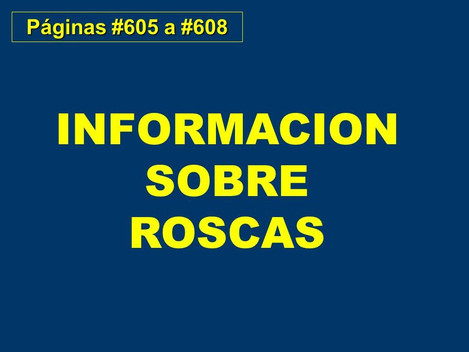 Páginas #605 a #608 INFORMACION SOBRE ROSCAS