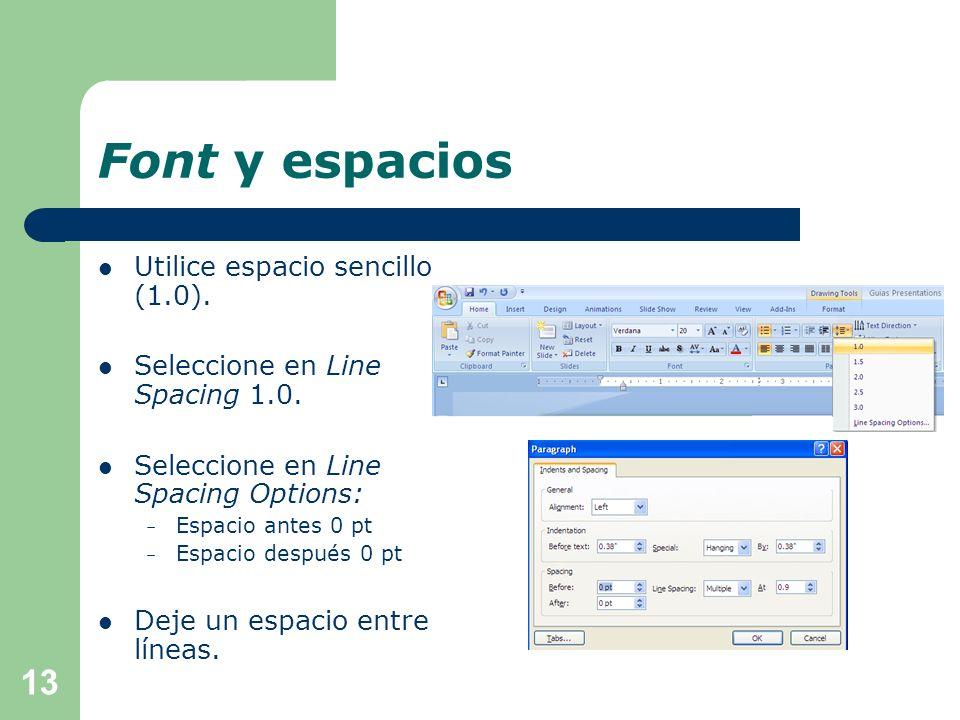 Font y espacios Utilice espacio sencillo (1.0).