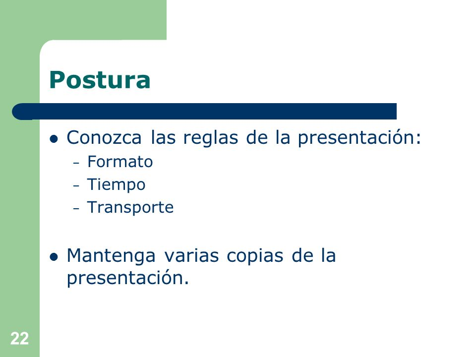 Postura Conozca las reglas de la presentación: