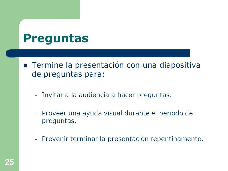 Preguntas Termine la presentación con una diapositiva de preguntas para: Invitar a la audiencia a hacer preguntas.