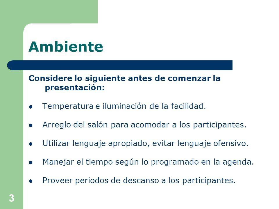 Ambiente Considere lo siguiente antes de comenzar la presentación: