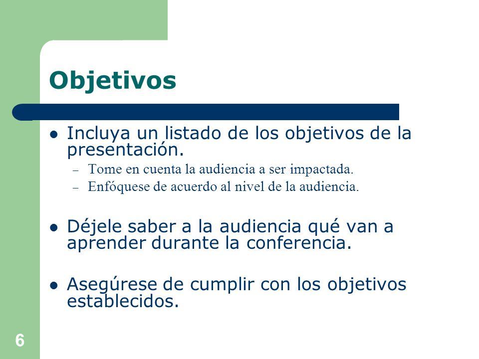 Objetivos Incluya un listado de los objetivos de la presentación.