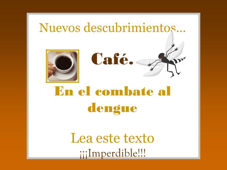 Nuevos descubrimientos. Café