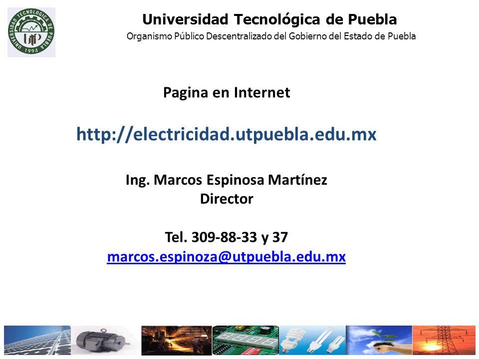 Universidad Tecnológica de Puebla Ing. Marcos Espinosa Martínez