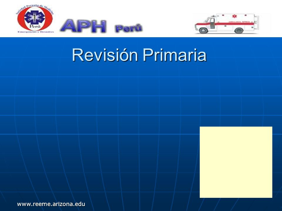 Revisión Primaria www.reeme.arizona.edu