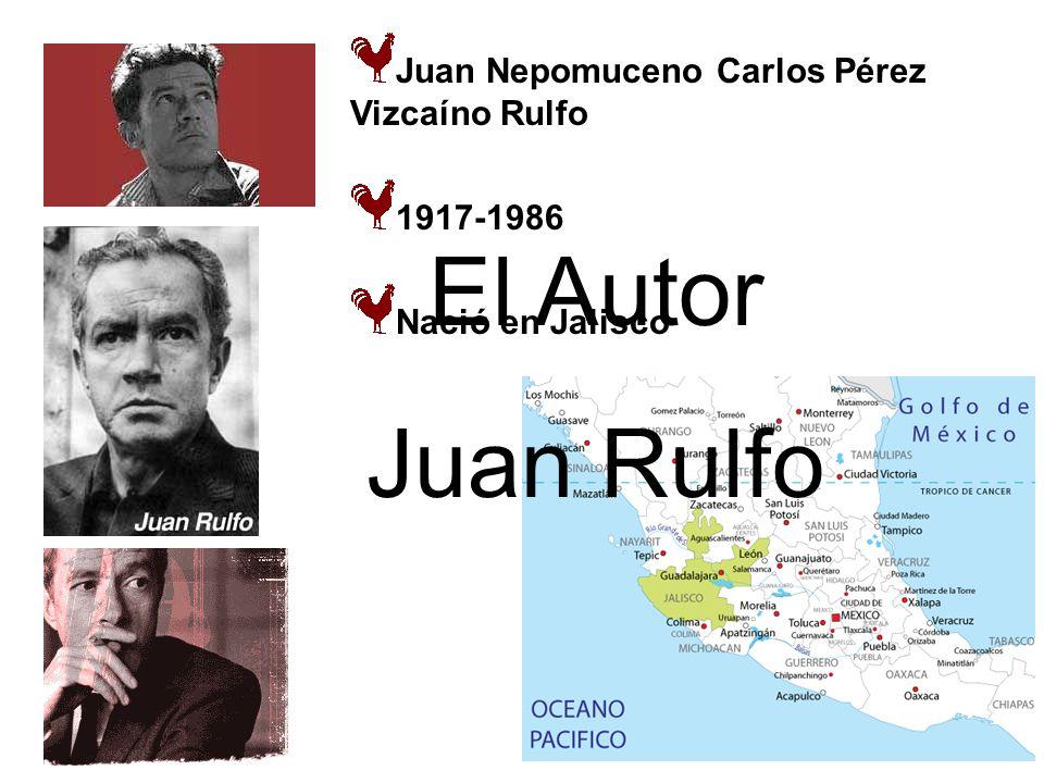 El Autor Juan Rulfo Juan Nepomuceno Carlos Pérez Vizcaíno Rulfo
