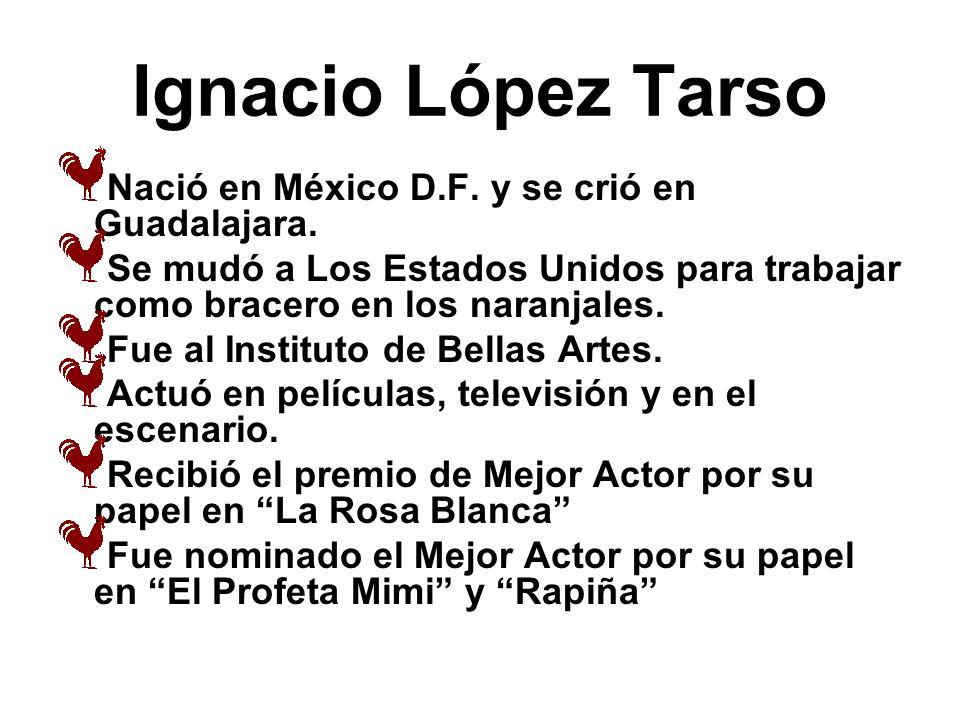 Ignacio López Tarso Nació en México D.F. y se crió en Guadalajara.