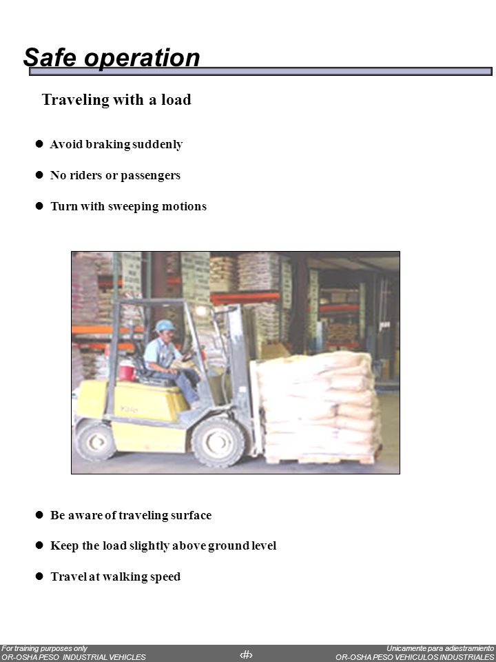 Safe operation Traveling with a load Avoid braking suddenly