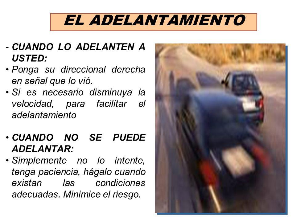 EL ADELANTAMIENTO CUANDO LO ADELANTEN A USTED: