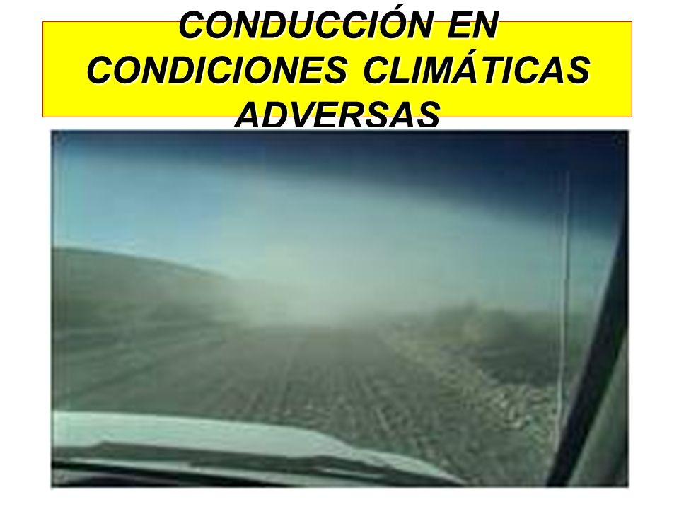 CONDUCCIÓN EN CONDICIONES CLIMÁTICAS ADVERSAS