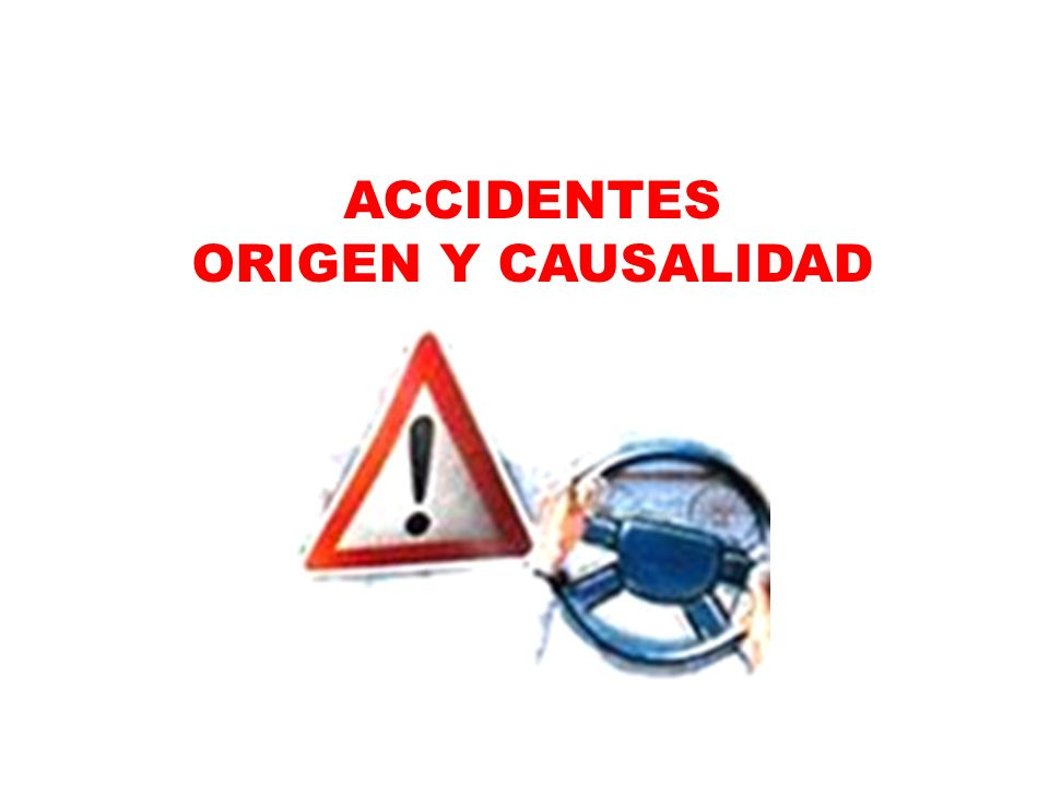 ACCIDENTES ORIGEN Y CAUSALIDAD