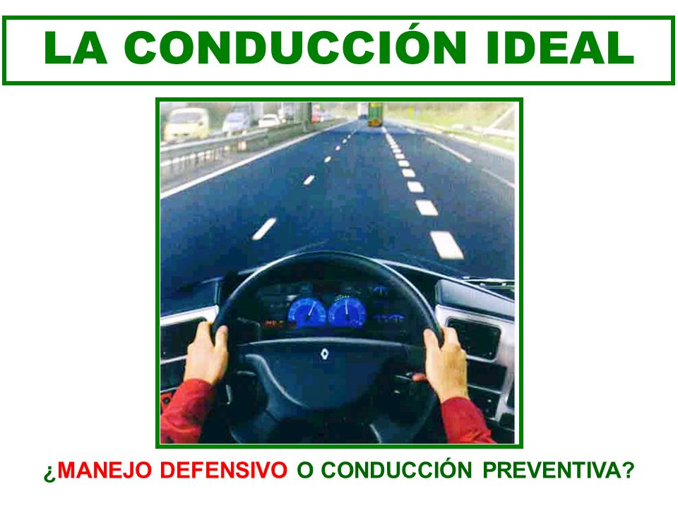 ¿MANEJO DEFENSIVO O CONDUCCIÓN PREVENTIVA