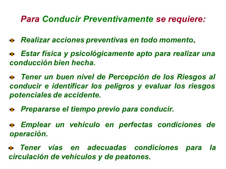 Para Conducir Preventivamente se requiere: