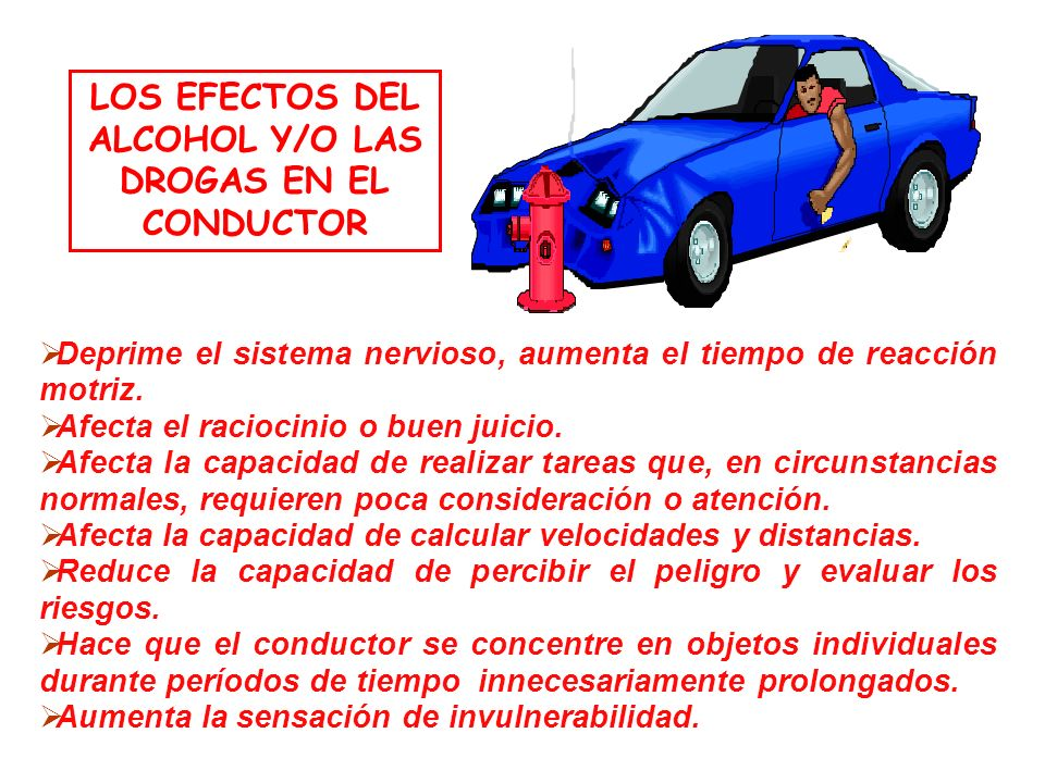LOS EFECTOS DEL ALCOHOL Y/O LAS DROGAS EN EL CONDUCTOR