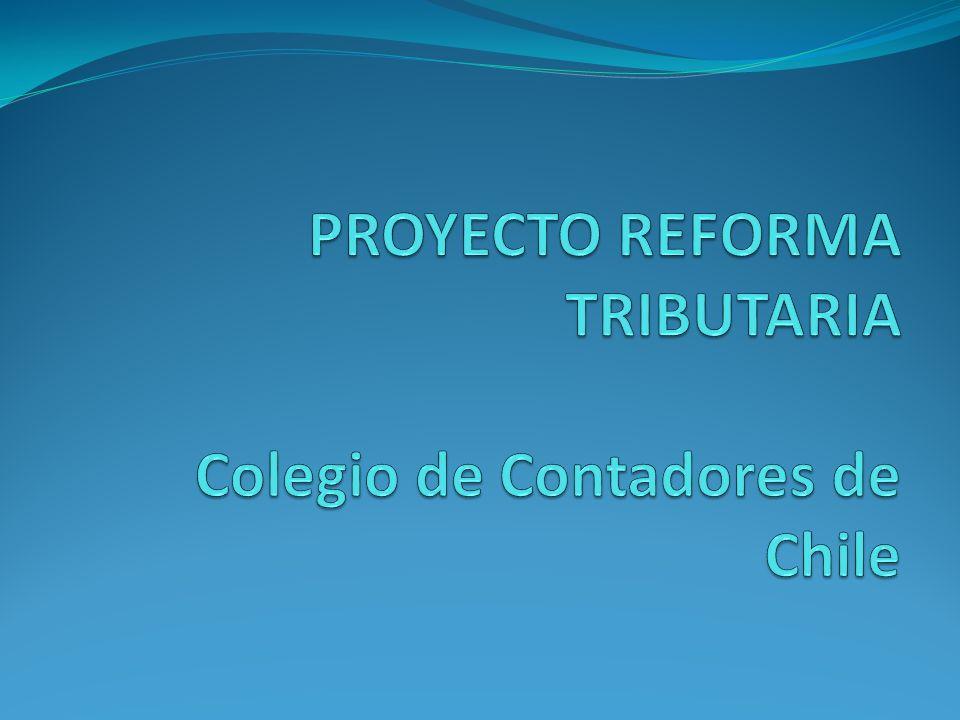 PROYECTO REFORMA TRIBUTARIA Colegio de Contadores de Chile