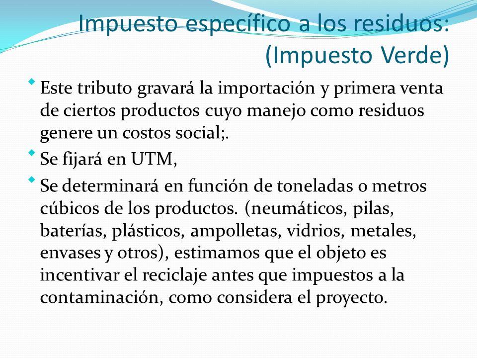 Impuesto específico a los residuos: (Impuesto Verde)