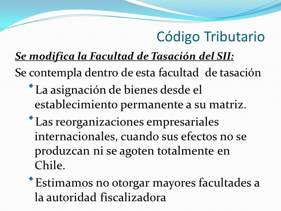 Código Tributario Se modifica la Facultad de Tasación del SII: Se contempla dentro de esta facultad de tasación.