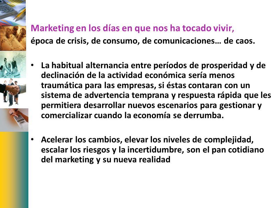 Marketing en los días en que nos ha tocado vivir,