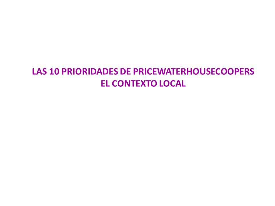 LAS 10 PRIORIDADES DE PRICEWATERHOUSECOOPERS