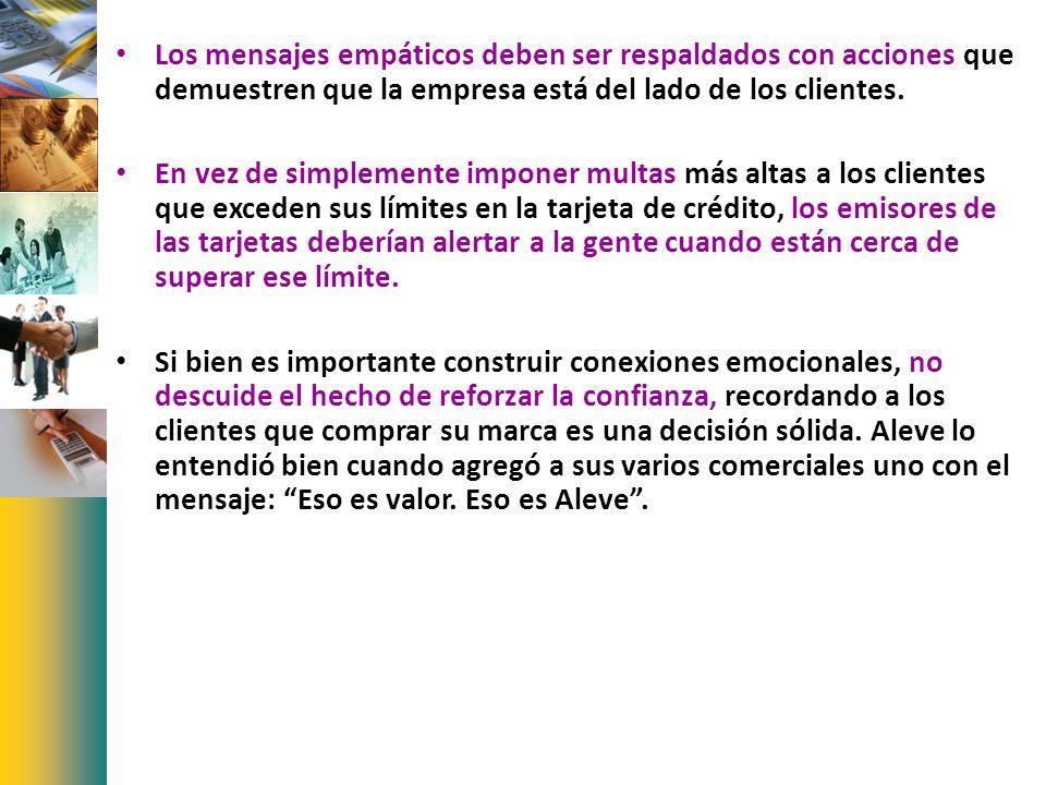 Los mensajes empáticos deben ser respaldados con acciones que demuestren que la empresa está del lado de los clientes.