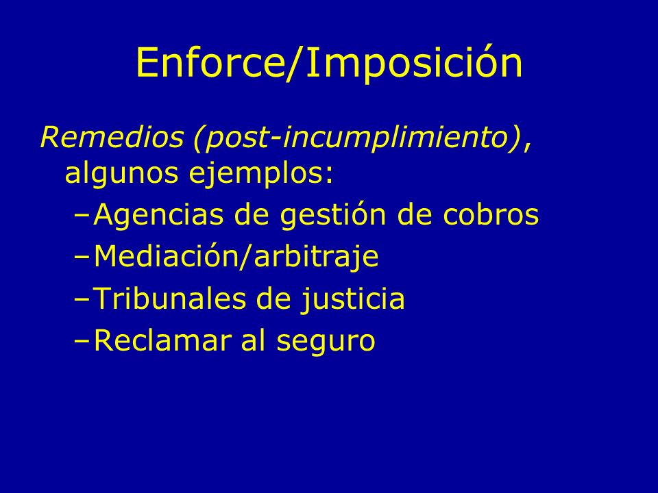 Enforce/Imposición Remedios (post-incumplimiento), algunos ejemplos: