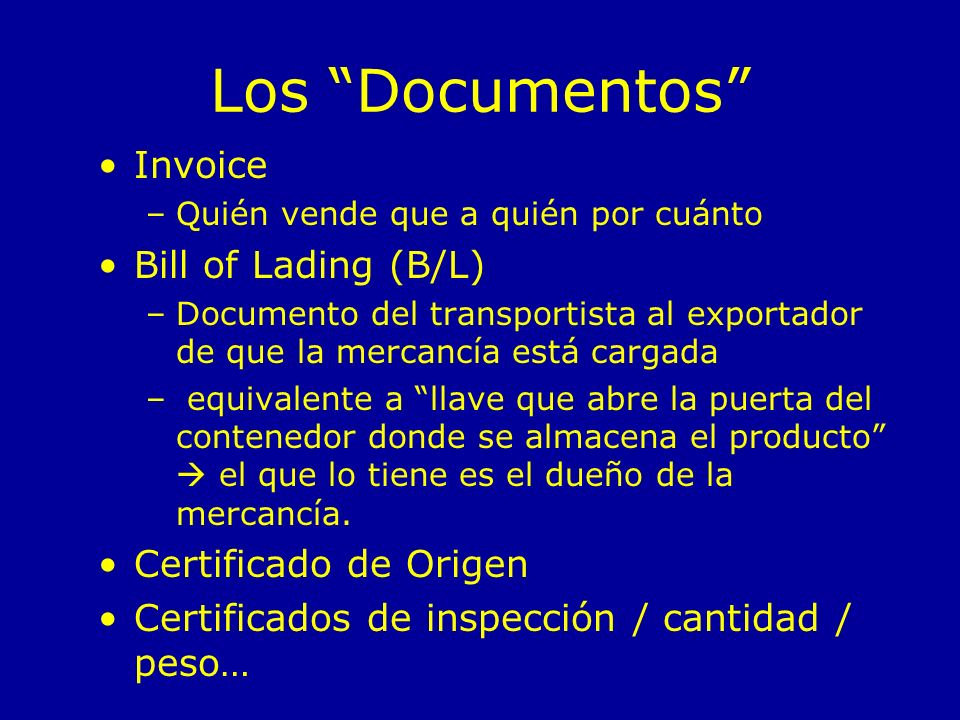 Los Documentos Invoice Bill of Lading (B/L) Certificado de Origen