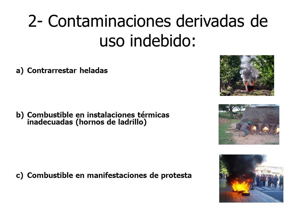 2- Contaminaciones derivadas de uso indebido: