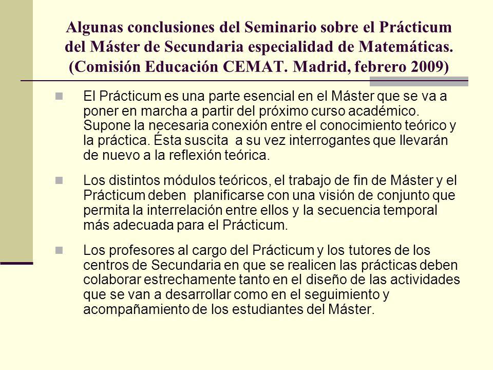 Algunas conclusiones del Seminario sobre el Prácticum del Máster de Secundaria especialidad de Matemáticas. (Comisión Educación CEMAT. Madrid, febrero 2009)