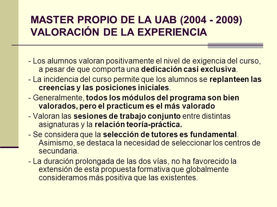 MASTER PROPIO DE LA UAB (2004 - 2009) VALORACIÓN DE LA EXPERIENCIA