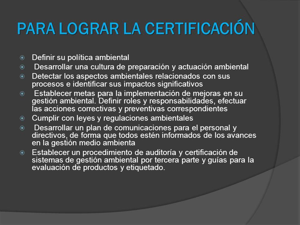 PARA LOGRAR LA CERTIFICACIÓN