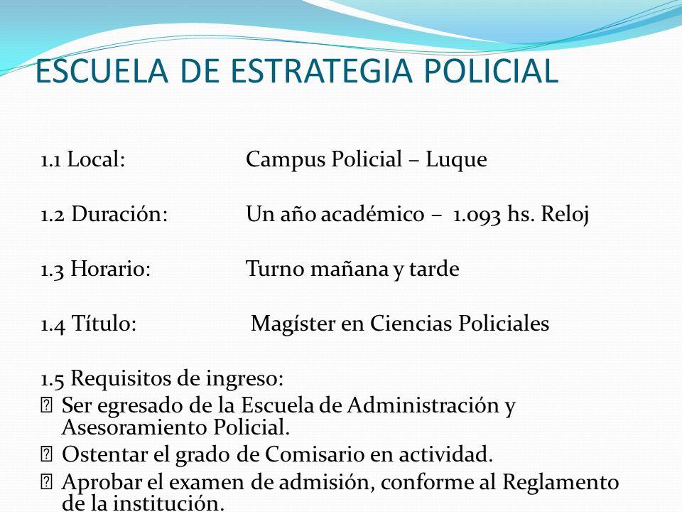 ESCUELA DE ESTRATEGIA POLICIAL