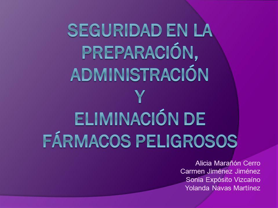 Seguridad en la PREPARACIÓN, administración y eliminación de fármacos peligrosos