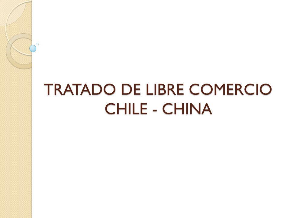 TRATADO DE LIBRE COMERCIO CHILE - CHINA