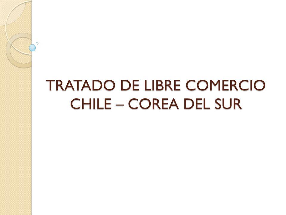 TRATADO DE LIBRE COMERCIO CHILE – COREA DEL SUR