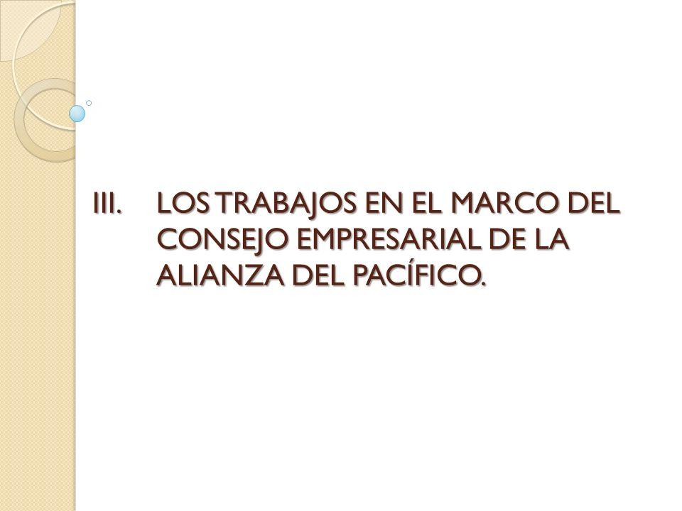 LOS TRABAJOS EN EL MARCO DEL CONSEJO EMPRESARIAL DE LA ALIANZA DEL PACÍFICO.