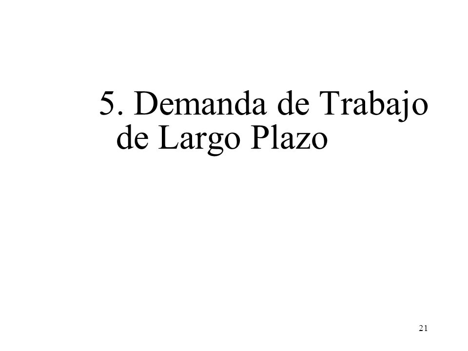 5. Demanda de Trabajo de Largo Plazo