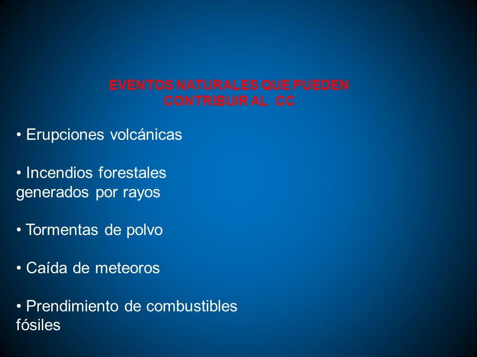 EVENTOS NATURALES QUE PUEDEN CONTRIBUIR AL CC