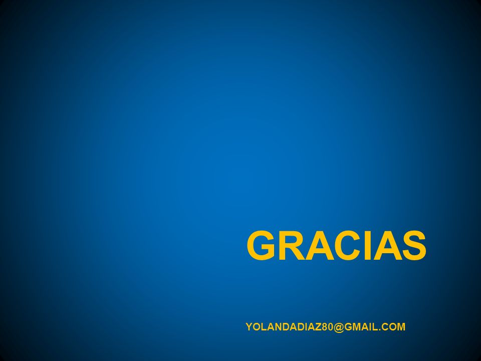 GRACIAS YOLANDADIAZ80@GMAIL.COM