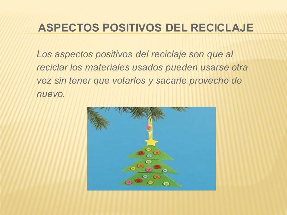 ASPECTOS POSITIVOS DEL RECICLAJE