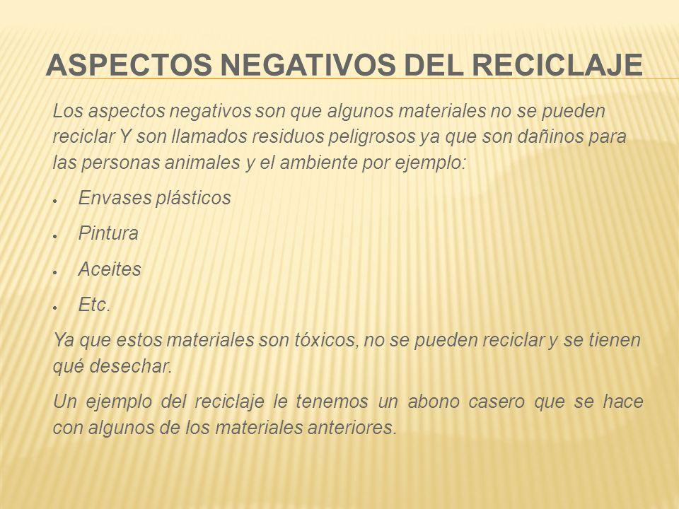 ASPECTOS NEGATIVOS DEL RECICLAJE