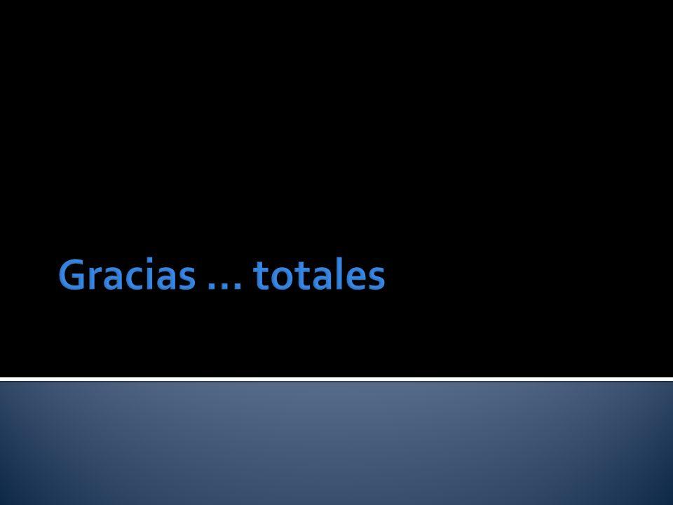 Gracias … totales