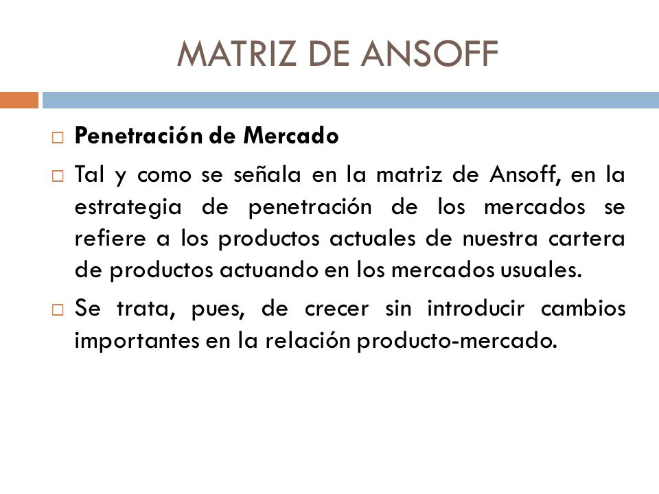 MATRIZ DE ANSOFF Penetración de Mercado