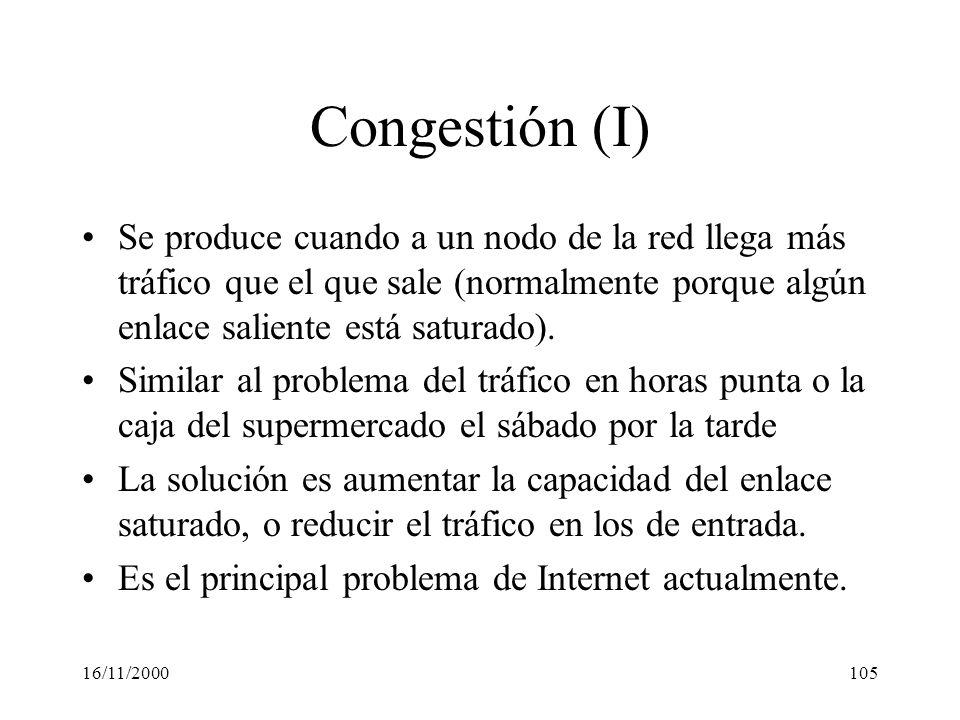 Congestión (I) Se produce cuando a un nodo de la red llega más tráfico que el que sale (normalmente porque algún enlace saliente está saturado).