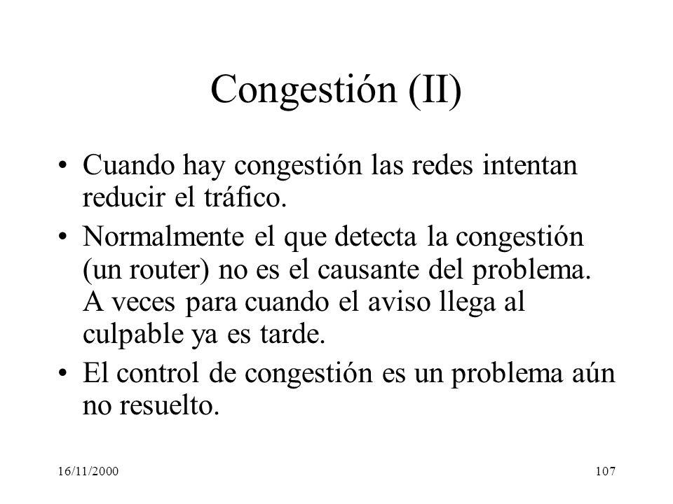 Congestión (II) Cuando hay congestión las redes intentan reducir el tráfico.