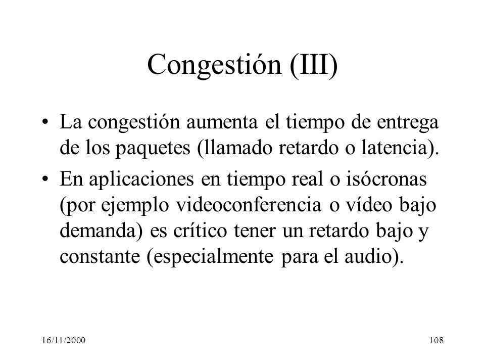 Congestión (III) La congestión aumenta el tiempo de entrega de los paquetes (llamado retardo o latencia).